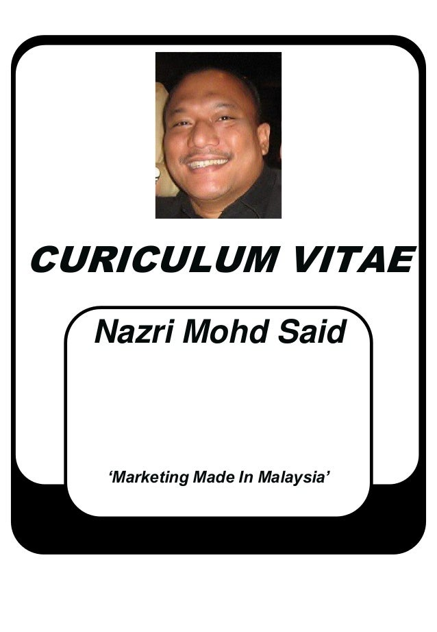 CURICULUM VITAE Nazri Mohd Said 'Marketing Made In Malaysia'