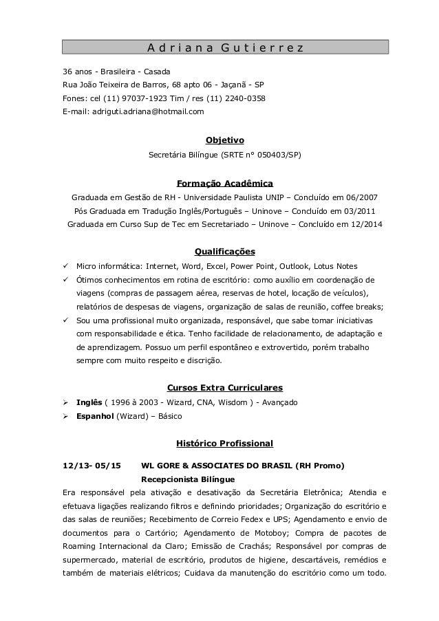 A d r i a n a G u t i e r r e z 36 anos - Brasileira - Casada Rua João Teixeira de Barros, 68 apto 06 - Jaçanã - SP Fones:...