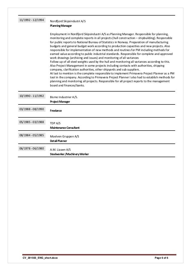 CV_201503_ENG_short.docx Page 6 of 6 11/1992‐12/1994 NordfjordSkipsindustriA/S PlanningManager  EmploymentinNor...