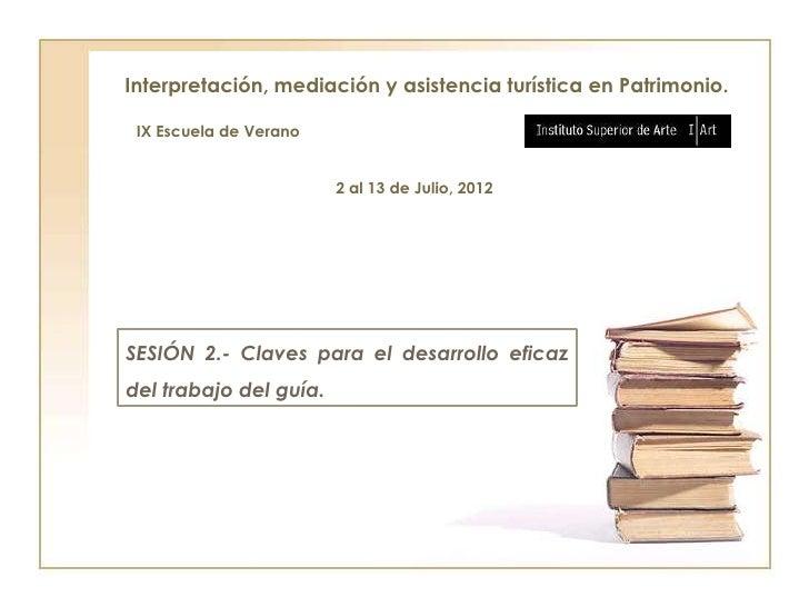 Interpretación, mediación y asistencia turística en Patrimonio. IX Escuela de Verano                        2 al 13 de Jul...