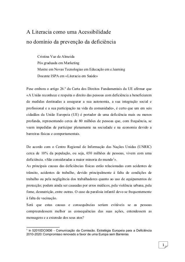 1  A Literacia como uma Acessibilidade  no domínio da prevenção da deficiência  Cristina Vaz de Almeida  Pós graduada em M...