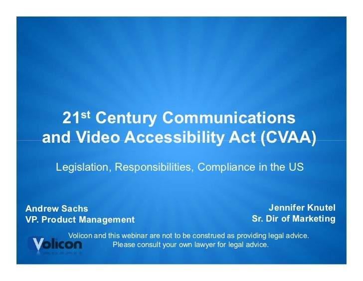 21st Century Communications   and Video Accessibility Act (CVAA)      Legislation, Responsibilities, Compliance in the USA...