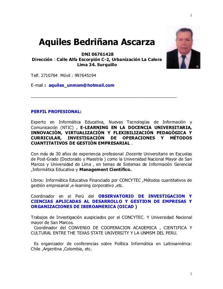 1   Aquiles Bedriñana Ascarza                        DNI 06761428Dirección : Calle Alfa Escorpión C-2, Urbanización La Cal...