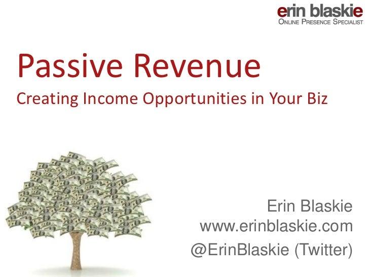 Passive RevenueCreating Income Opportunities in Your Biz                               Erin Blaskie                       ...