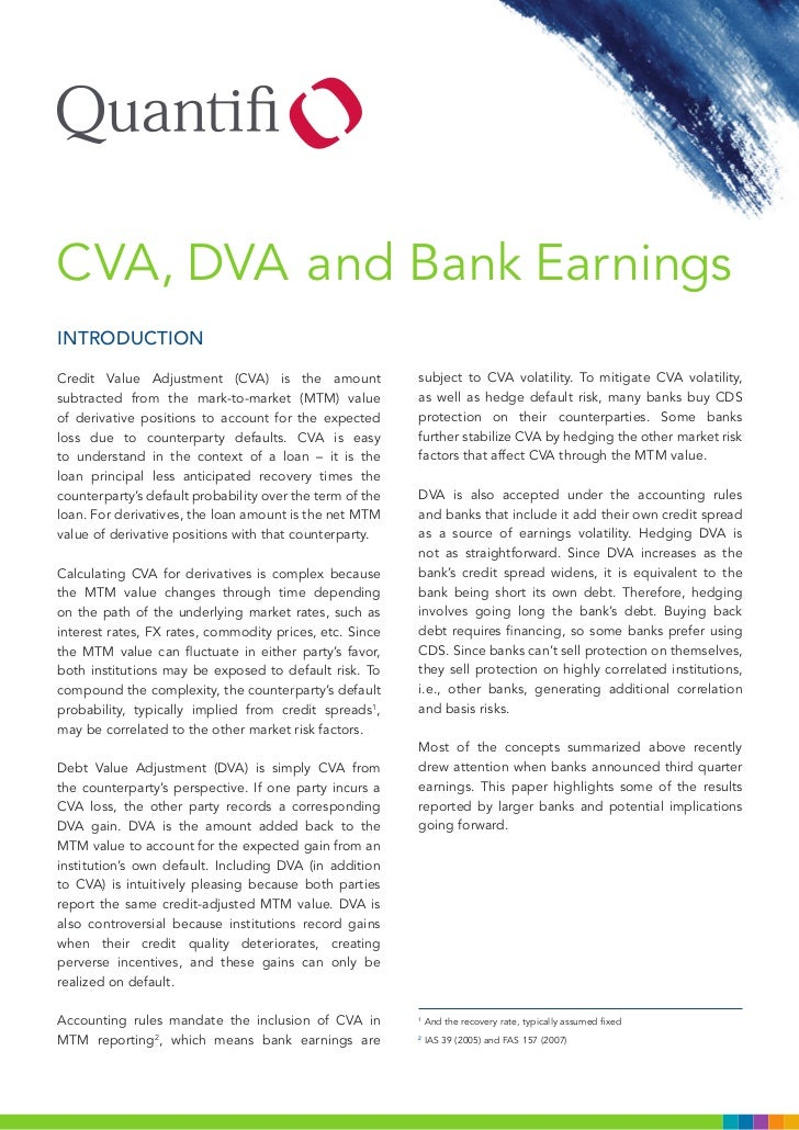 CVA, DVA and Bank EarningsINTRODUCTIONCredit Value Adjustment (CVA) is the amount               subject to CVA volatility....