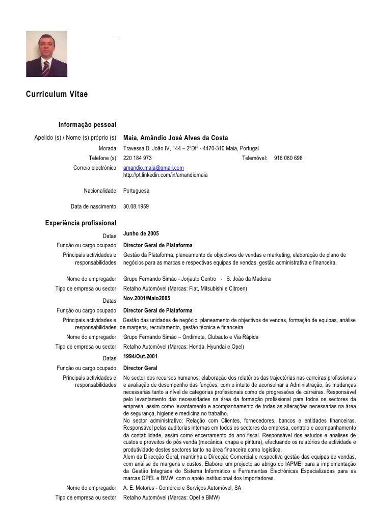 Curriculum Vitae               Informação pessoal   Apelido (s) / Nome (s) próprio (s)    Maia, Amândio José Alves da Cost...