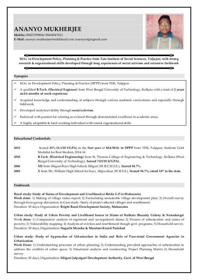 ANANYO MUKHERJEE Mobile: 09423559804/ 09434947412 E-Mail: ananyo.mukherjee@rediffmail.com /ananyoslg@gmail.com M.Sc. in De...