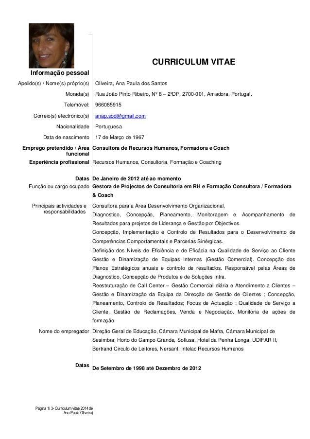 CURRICULUM VITAE Informação pessoal Oliveira, Ana Paula dos Santos  Apelido(s) / Nome(s) próprio(s)  Rua João Pinto Ribeir...
