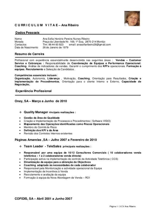 Página 1 / 3 CV Ana RibeiroC U RR I C U L U M V I T A E – Ana RibeiroDados PessoaisNome Ana Sofia Honório Pereira Nunes Ri...