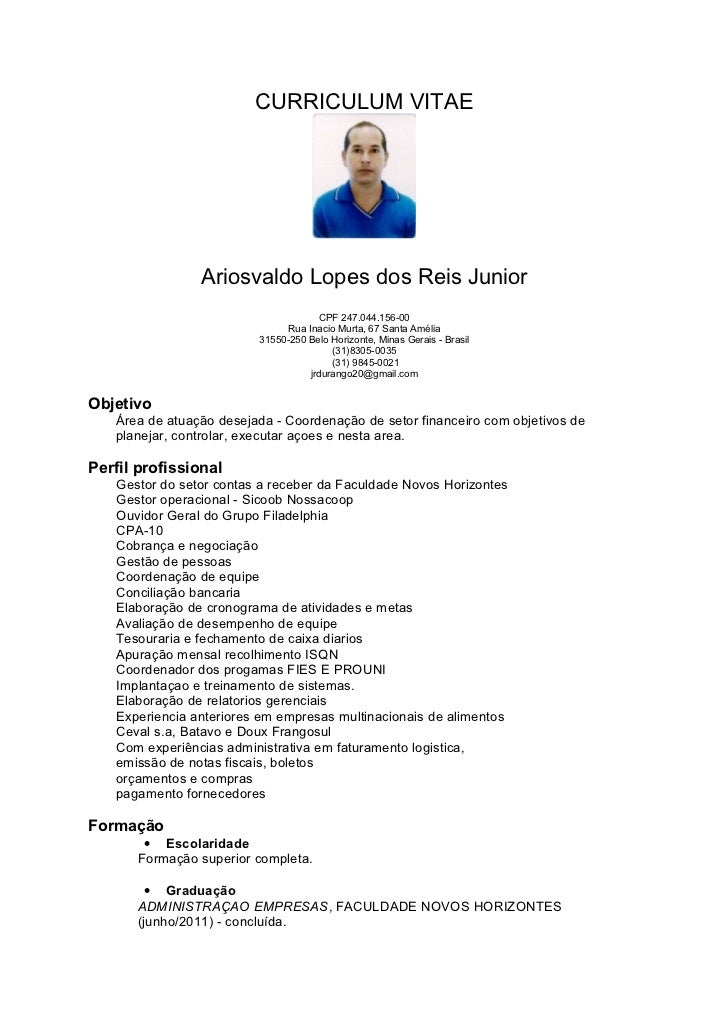 CURRICULUM VITAE                Ariosvaldo Lopes dos Reis Junior                                      CPF 247.044.156-00  ...