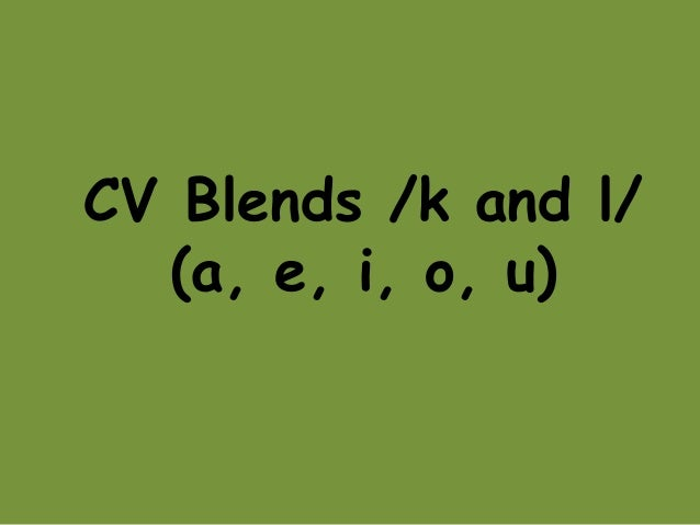 CV Blends /k and l/ (a, e, i, o, u)