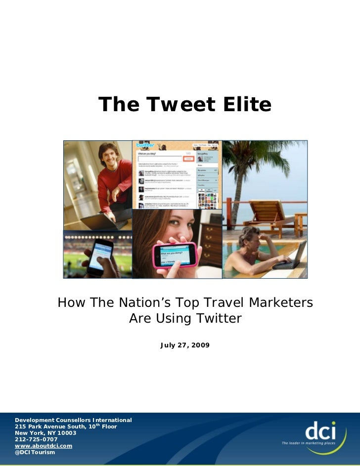 The Tweet Elite             How The Nation's Top Travel Marketers                      Are Using Twitter                  ...