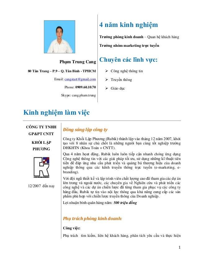1 Phạm Trung Cang 80 Tân Trang – P.9 – Q. Tân Bình - TPHCM Email: cangstart@gmail.com Phone: 0909.60.10.70 Skype: cang.pha...