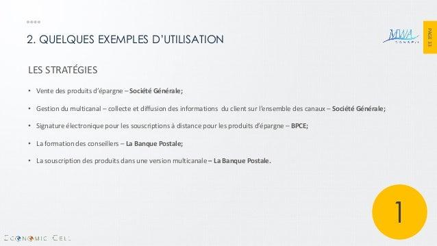 PAGE 33  2. QUELQUES EXEMPLES D'UTILISATION  LES STRATÉGIES  •Vente des produits d'épargne – Société Générale;  •Gestion d...