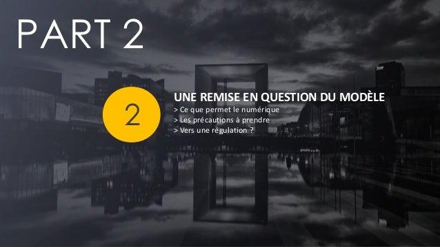 PAGE 34  UNE REMISE EN QUESTION DU MODÈLE  > Ce que permet le numérique  > Les précautions à prendre  > Vers une régulatio...
