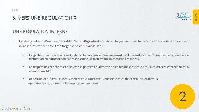 PAGE 42  3. VERS UNE REGULATION ?  UNE RÉGULATION INTERNE  •La désignation d'un responsable Cloud-Digitalisation dans la g...