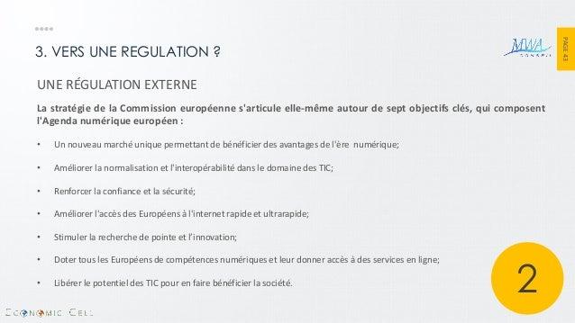 PAGE 43  3. VERS UNE REGULATION ?  UNE RÉGULATION EXTERNE La stratégie de la Commission européenne s'articule elle-même au...