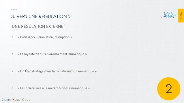 PAGE 45  3. VERS UNE REGULATION ?  UNE RÉGULATION EXTERNE  •« Croissance, innovation, disruption »  •« La loyauté dans l'e...
