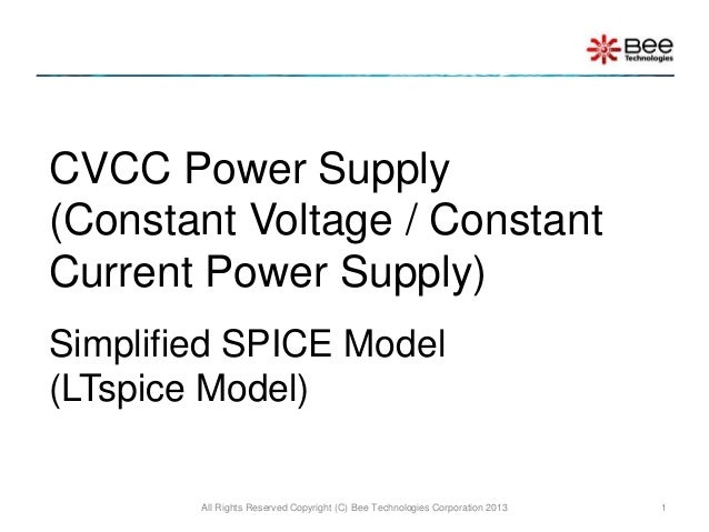 CVCC Power Supply(Constant Voltage / ConstantCurrent Power Supply)Simplified SPICE Model(LTspice Model)        All Rights ...