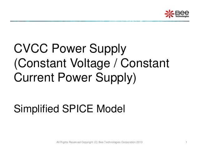 CVCC Power Supply(Constant Voltage / ConstantCurrent Power Supply)Simplified SPICE Model        All Rights Reserved Copyri...