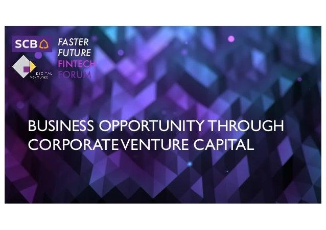 BUSINESS OPPORTUNITY THROUGH CORPORATEVENTURE CAPITAL FASTER FUTURE FINTECH FORUM