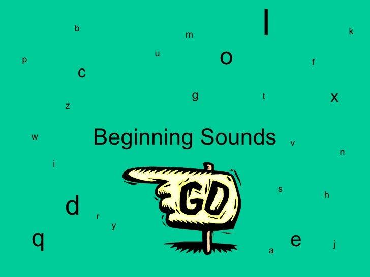 Beginning Sounds y t r c v a b m l o x n z i g f u j s k d p q h e w