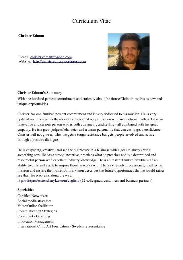 Curriculum Vitae Christer Edman Spånlötsvägen 76 184 34 Åkersberga Sweden Phone: +46 760 405088 E-mail: christer.edman@yah...