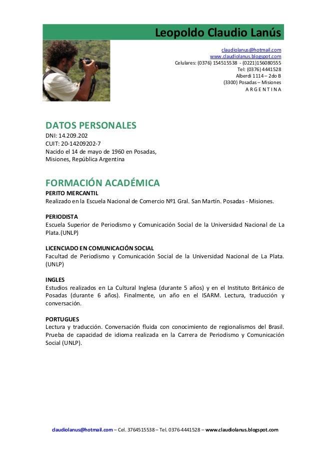 Leopoldo Claudio Lanús  DATOS PERSONALES  DNI: 14.209.202  CUIT: 20-14209202-7  Nacido el 14 de mayo de 1960 en Posadas,  ...