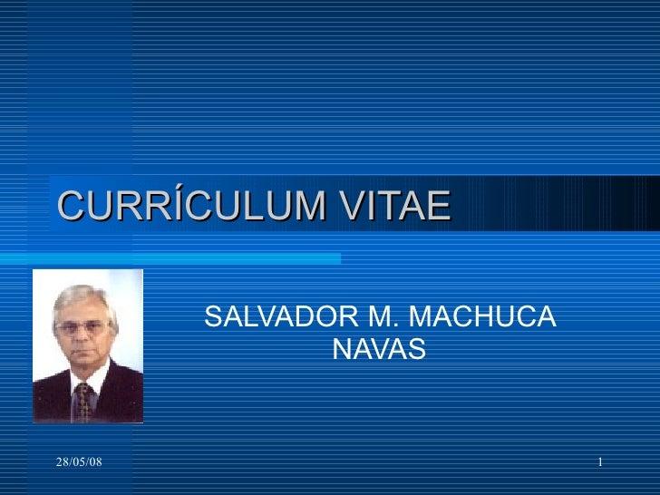 CURRÍCULUM VITAE SALVADOR M. MACHUCA NAVAS
