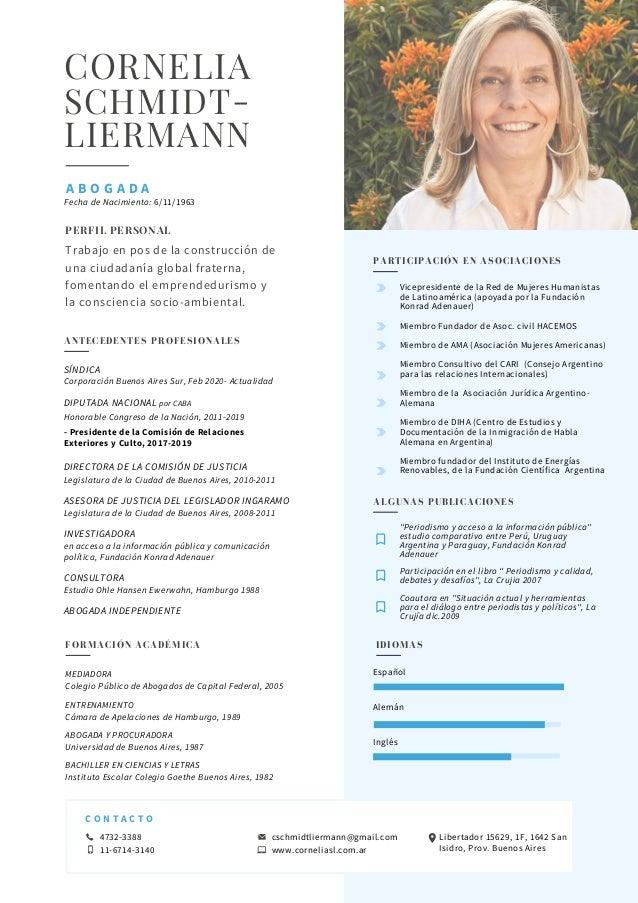 CORNELIA SCHMIDT- LIERMANN A B O G A D A ANTECEDENTES PROFESIONALES SÍNDICA Corporación Buenos Aires Sur, Feb 2020- Actual...