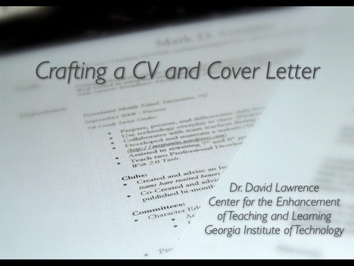 Crafting a CV and Cover Letter                      Dr. David Lawrence                  Center for the Enhancement        ...