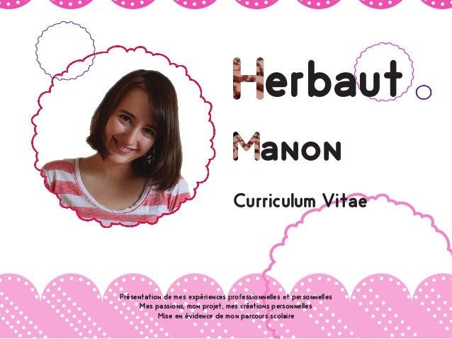 Curriculum Vitae  anon  erbaut  Présentation de mes expériences professionnelles et personnelles  Mes passions, mon projet...