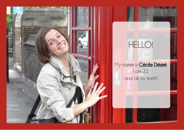 HELLO! My name is Cécile Désiré I am 22 and all my teeth