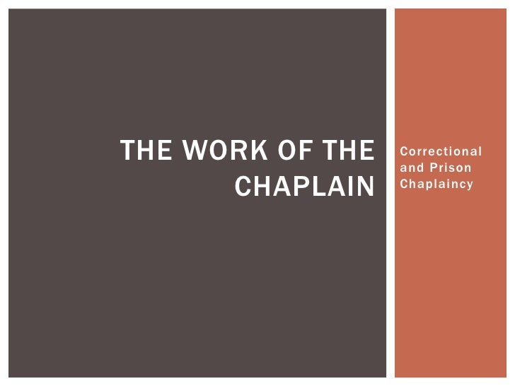 THE WORK OF THE   Correctional                  and Prison      CHAPLAIN    Chaplaincy
