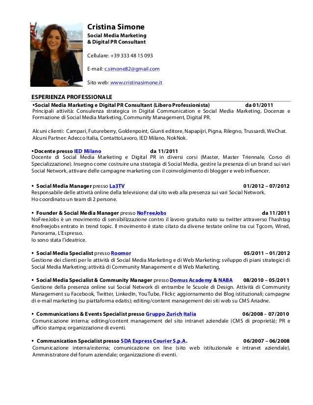 Cristina Simone Social Media Marketing & Digital PR Consultant Cellulare: +39 333 48 15 093 E-mail: c.simone82@gmail.com S...