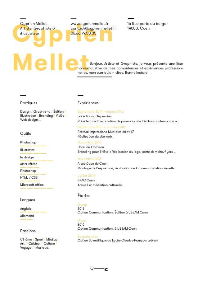Cyprien Mellet Cyprien Mellet Artiste, Graphiste & illustrateur www.cyprienmellet.fr contact@cyprienmellet.fr 06.66.79.50....