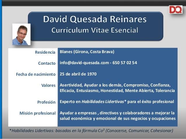 Residencia Contacto Fecha de nacimiento Valores Profesión Misión profesional Blanes (Girona, Costa Brava) info@david-quesa...