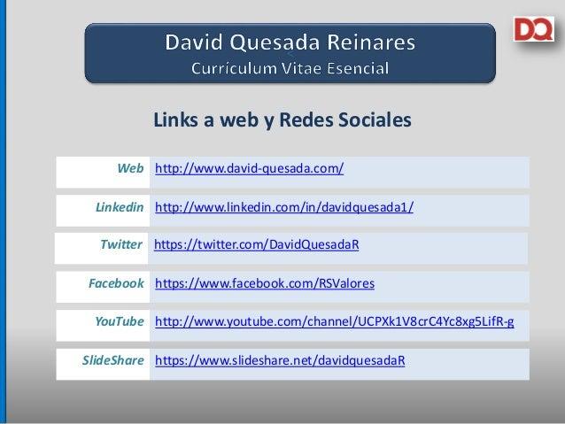 < Links a web y Redes Sociales Linkedin http://www.linkedin.com/in/davidquesada1/ Twitter https://twitter.com/DavidQuesada...