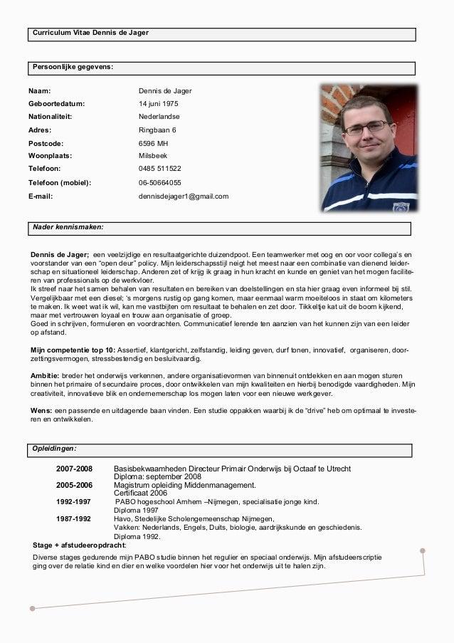 Persoonlijke gegevens: Naam: Dennis de Jager Geboortedatum: 14 juni 1975 Nationaliteit: Nederlandse Adres: Ringbaan 6 Post...