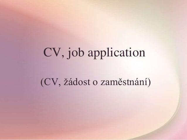 CV, job application (CV, žádost o zaměstnání)