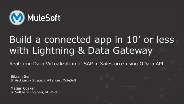 Real-time Data Virtualization of SAP in Salesforce using OData API Build a connected app in 10' or less with Lightning & D...