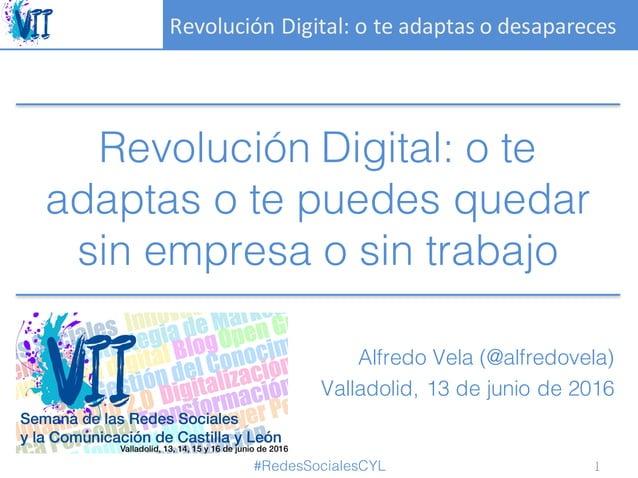 RevoluciónDigital:oteadaptasodesapareces Revolución Digital: o te adaptas o te puedes quedar sin empresa o sin traba...
