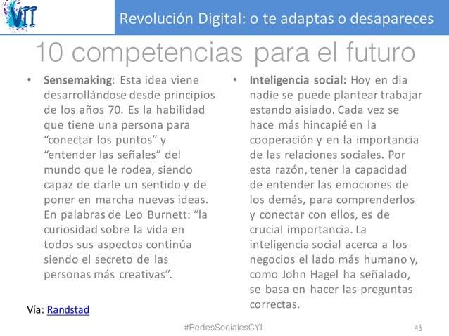 RevoluciónDigital:oteadaptasodesapareces 10 competencias para el futuro • Sensemaking: Esta idea viene desarrollándo...