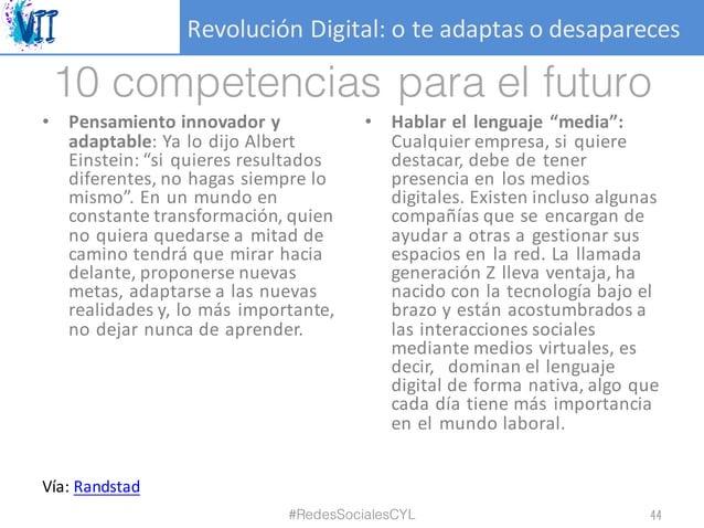 RevoluciónDigital:oteadaptasodesapareces 10 competencias para el futuro • Pensamiento innovador y adaptable: Ya lo d...
