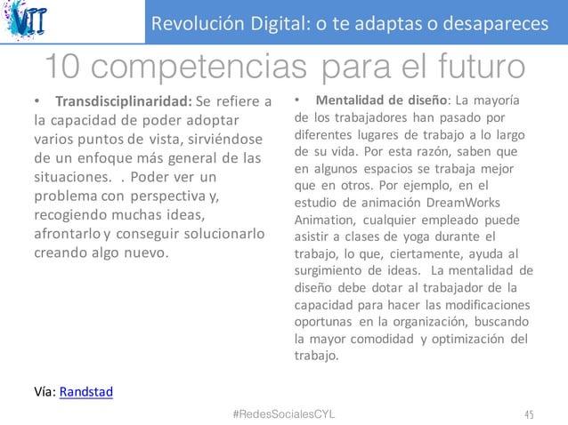 RevoluciónDigital:oteadaptasodesapareces 10 competencias para el futuro • Transdisciplinaridad: Se refiere a la capa...