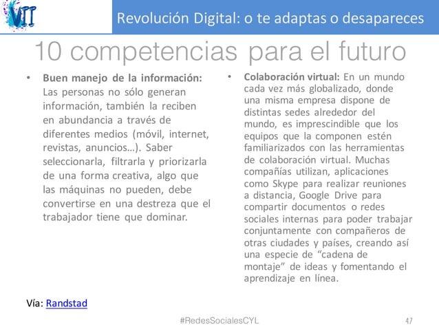 RevoluciónDigital:oteadaptasodesapareces 10 competencias para el futuro • Buen manejo de la información: Las persona...