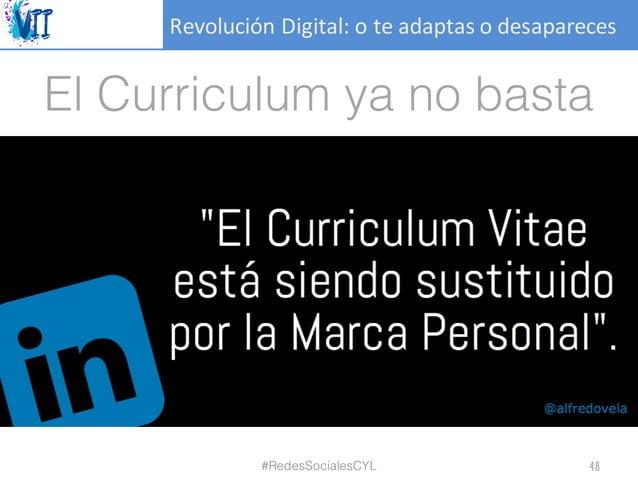 RevoluciónDigital:oteadaptasodesapareces El Curriculum ya no basta #RedesSocialesCYL 48