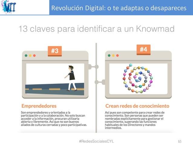 RevoluciónDigital:oteadaptasodesapareces 13 claves para identificar a un Knowmad #RedesSocialesCYL 63