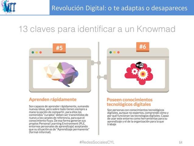 RevoluciónDigital:oteadaptasodesapareces 13 claves para identificar a un Knowmad #RedesSocialesCYL 64