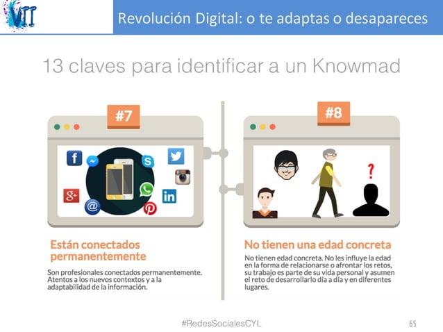 RevoluciónDigital:oteadaptasodesapareces 13 claves para identificar a un Knowmad #RedesSocialesCYL 65